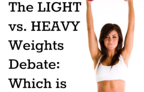 The Light vs. Heavy Weights Debate: Which Is Better?
