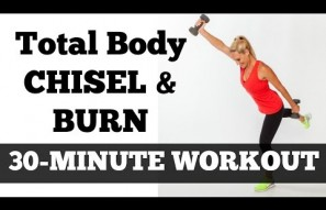 30-Minute Chisel and Burn Total Body Fat Burning Workout