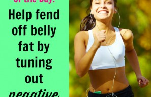 Help fend off belly fat by tuning out negative news