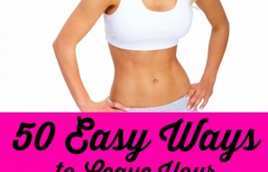 50 Ways to Leave Your Love Handles