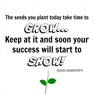 The+seeds+you+plant+today+take+time+to++GROW+