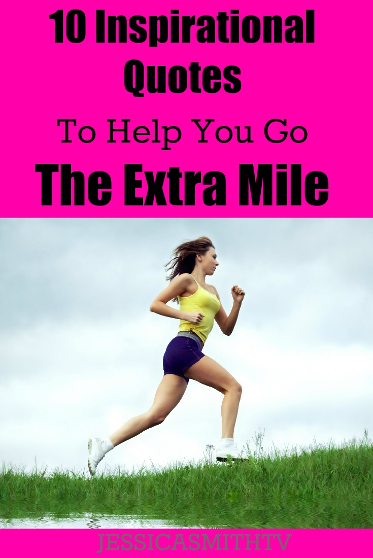 10 Inspirational Quotes to Help You Go The Extra Mile