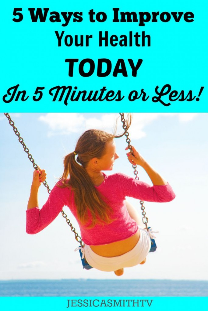 5 Ways to Improve Your Health Today in 5 Minutes or Less
