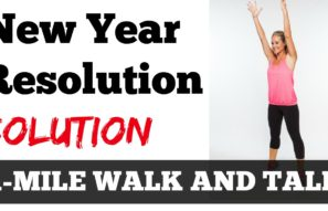 1-Mile Walk n' Talk: How to Achieve Your New Year's Resolutions