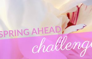 Join us for our Spring Ahead Challenge!