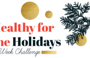 Join us for our 'Healthy for the Holidays' 4-Week Plan!
