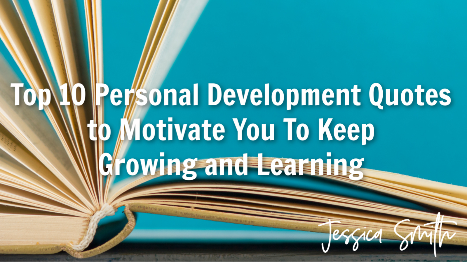 Top 10 Personal Development Quotes to Motivate You To Keep Growing and Learning