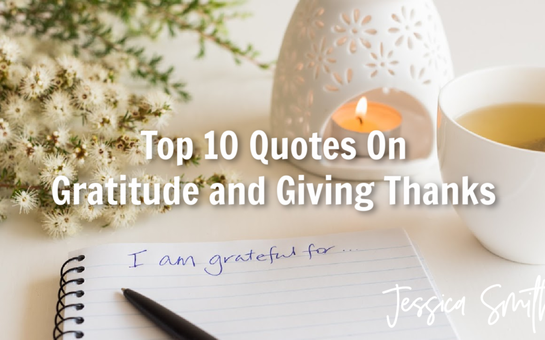 Top 10 Quotes On Gratitude and Giving Thanks