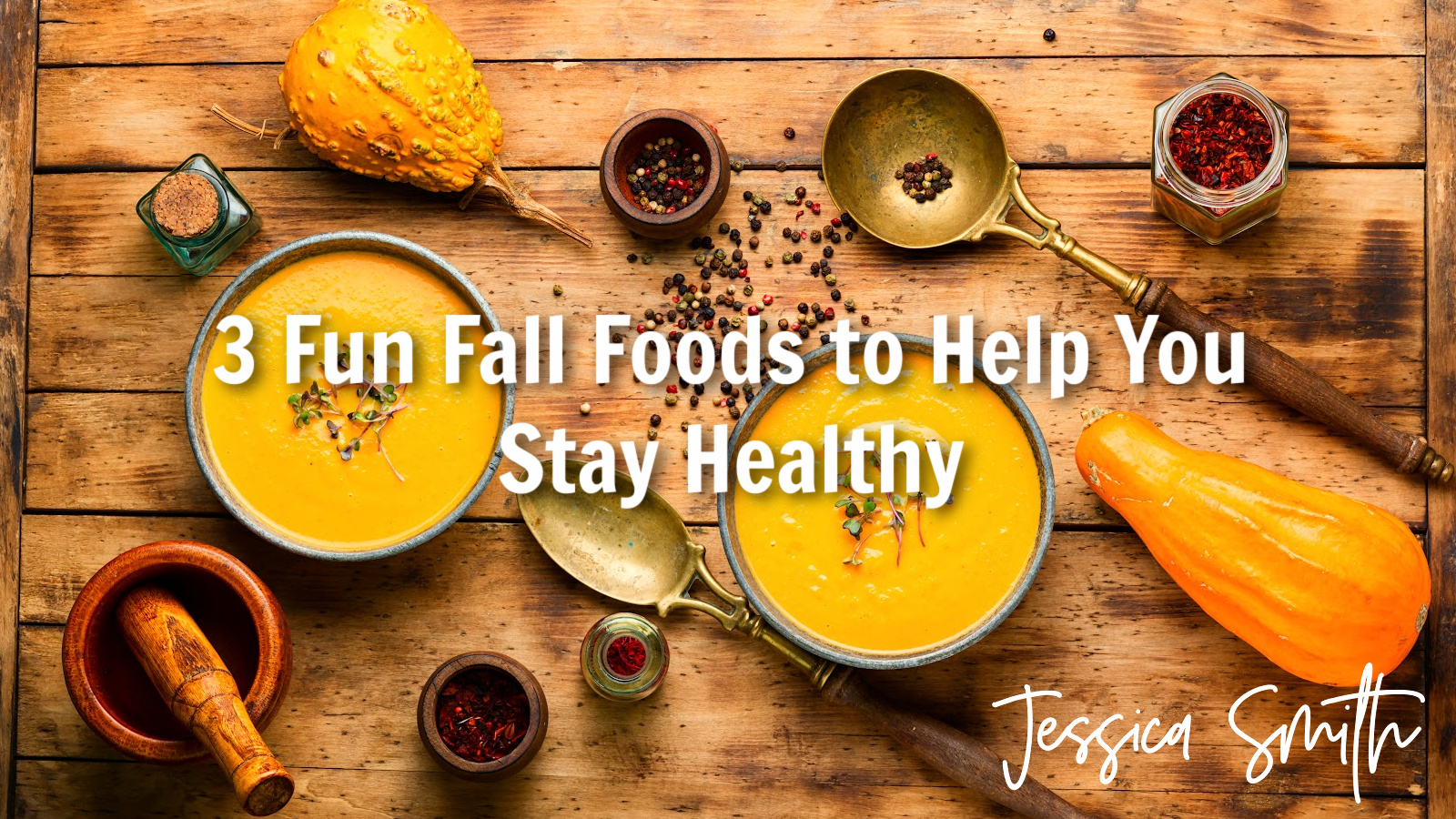 5 Fun Fall Foods That Help You Stay Healthy (Plus 3 Simple Seasonal Recipes to Try!)
